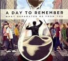 A Day to Remember - What Separates Me from You (2010)