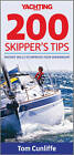 Yachting Monthly 200 Skipper's Tips: Instant Skills to Improve Your Seamanship by Tom Cunliffe (Paperback, 2010)