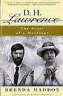 D H Lawrence: The Story of a Marriage by Brenda Maddox (Paperback, 1996)