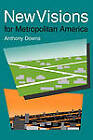 New Visions for Metropolitan America by Anthony Downs (Paperback, 1994)