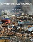 Environmental Hazards: Assessing Risk and Reducing Disaster by Prof. Keith Smith (Paperback, 2013)