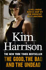 The Good, The Bad, and The Undead by Kim Harrison (Paperback, 2012)