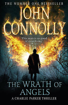 """""""AS NEW"""" Connolly, John, The Wrath of Angels: A Charlie Parker Thriller: 11, Har"""