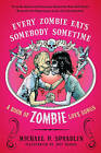 Every Zombie Eats Somebody Sometime: A Book of Zombie Love Songs by Michael P. Spradlin (Paperback, 2010)