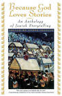 Because God Loves Stories: An Anthology of Jewish Storytelling by Simon & Schuster (Paperback, 1997)