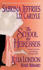 The School for Heiresses by Sabrina Jeffries, Liz Carlyle, Julia London, Renee Bernard (Paperback, 2007)