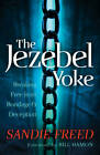 The Jezebel Yoke: Breaking Free from Bondage and Deception by Sandie Freed (Paperback, 2012)