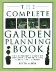 The Complete Garden Planning Book: The Definitive Guide to Designing and Planting a Beautiful Garden by Peter McHoy (Paperback, 2012)