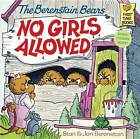 The Berenstain Bears: No Girls Allowed by Jan Berenstain, Stan Berenstain (Paperback, 1986)
