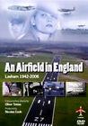 An Airfield In England (DVD, 2007, Lasham 1942-2006)