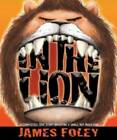 In the Lion by James Foley (Hardback, 2012)