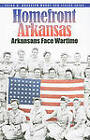 Homefront Arkansas: Arkansans Face Wartime Past and Present by Velma B. Branscum Woody (Paperback, 2010)