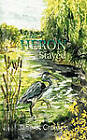 The Heron Stayed by Jane S. Creason (Paperback, 2011)