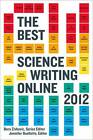 The Best Science Writing Online 2012 by Farrar, Straus & Giroux Inc (Paperback, 2012)