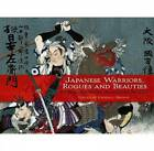 Japanese Warriors, Rogues and Beauties: Woodblocks from Adventure Stories by Dover Publications Inc. (Paperback, 2010)