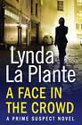 Prime Suspect 2: A Face in the Crowd by Lynda La Plante (Paperback, 2013)
