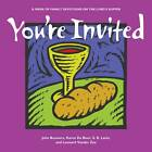 You're Invited: A Week of Family Devotions on the Lord's Supper by Karen DeBoer, John Bouwers, S R Larin (Paperback / softback)