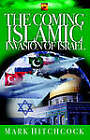 The Coming Islamic Invasion of Israel by Al Lacy, Mark Hitchcock (Paperback, 2006)