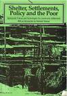 Shelter, Settlements, Policy and the Poor: Appropriate Policies and Technologies for Low-income Settlements by Reinhard Skinner (Paperback, 1991)