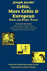 Joseph Jacobs' Celtic, More Celtic, and European Folk and Fairy Tales by Joseph Jacobs (Paperback / softback, 2009)