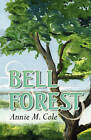 Bell Forest by Annie M Cole (Paperback / softback, 2010)