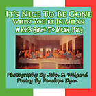 It's Nice to Be Gone When You're in Milan, a Kid's Guide to Milan, Italy by Penelope Dyan (Paperback / softback, 2010)