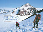 Exploring Greenland: Twenty Years of Adventure Mountaineering in the Great Arctic Wilderness by Jim Gregson (Hardback, 2012)