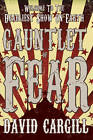 Gauntlet of Fear by David Cargill (Paperback, 2012)
