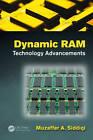 Dynamic RAM: Technology Advancements by Muzaffer A. Siddiqi (Hardback, 2013)