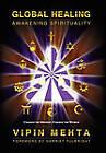 Global Healing: Awakening Spirituality by Vipin Mehta (Hardback, 2011)