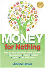 Money for Nothing: How to Land the Best Deals on Your Insurances, Loans, Cards, Super, Tax and More by Justine Davies (Paperback, 2011)
