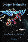 Dragon in the Sky: Prophecy from the Stars by Ann Eller (Paperback, 2010)