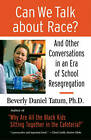 Can We Talk About Race?: And Other Conversations in an Era of School Resegregation by Beverly Daniel Tatum (Paperback, 2008)