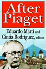 After Piaget by Transaction Publishers (Hardback, 2012)