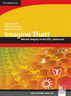 Imagine That! with CD-ROM/Audio CD: Mental Imagery in the EFL Classroom by Jane Arnold, Mario Rinvolucri, Herbert Puchta (Mixed media product, 2007)