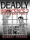 Deadly Innocence? by Robert Perske (Paperback)