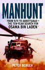 Manhunt: From 9/11 to Abbottabad - the Ten-year Search for Osama Bin Laden by Peter Bergen (Paperback, 2013)
