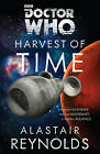 Doctor Who: Harvest of Time by Alastair Reynolds (Hardback, 2013)