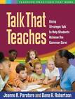 Talk That Teaches: Using Strategic Talk to Help Students Achieve the Common Core by Jeanne R. Paratore, Dana A. Robertson (Paperback, 2013)