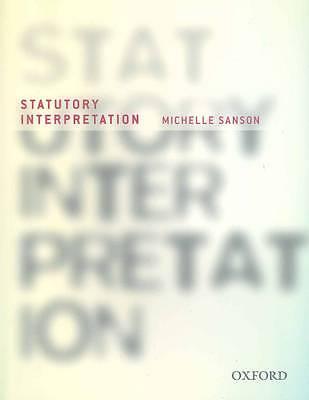 NEW Statutory Interpretation By Michelle Sanson Paperback