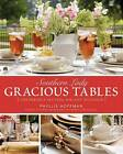 Southern Lady: Gracious Tables: The Perfect Setting for Any Occasion by Phyllis Hoffman (Hardback, 2007)