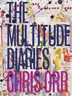 The Multitude Diaries: Chris Orr by Chris Orr (Hardback, 2008)