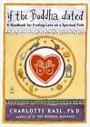 If the Buddha Dated by Charlotte Kasl (Paperback, 1999)