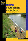 Hiking South Florida and the Keys: A Guide to 39 Great Walking and Hiking Adventures by M.Timothy O'Keefe (Paperback, 2008)