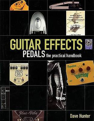 Guitar Effects: Pedals: the Practical Handbook by Dave Hunter (Paperback, 2004)