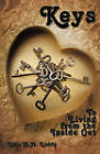 Keys: To Living from the Inside Out by Elfie H.M. Leddy (Paperback, 2009)