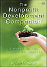The Nonprofit Development Companion: A Workbook for Fundraising Success by Brydon M. DeWitt (Hardback, 2010)