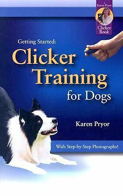 Clicker Training for Dogs by Karen Pryor (2005, Paperback)