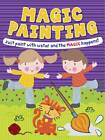 Magic Painting Boy & Girl: Just Paint with Water and the Magic Happens! by Autumn Publishing Ltd (Paperback, 2013)