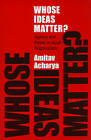 Whose Ideas Matter?: Agency and Power in Asian Regionalism by Amitav Acharya (Paperback, 2011)